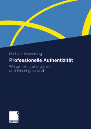 Professionelle Authentizität – Michael Moesslang